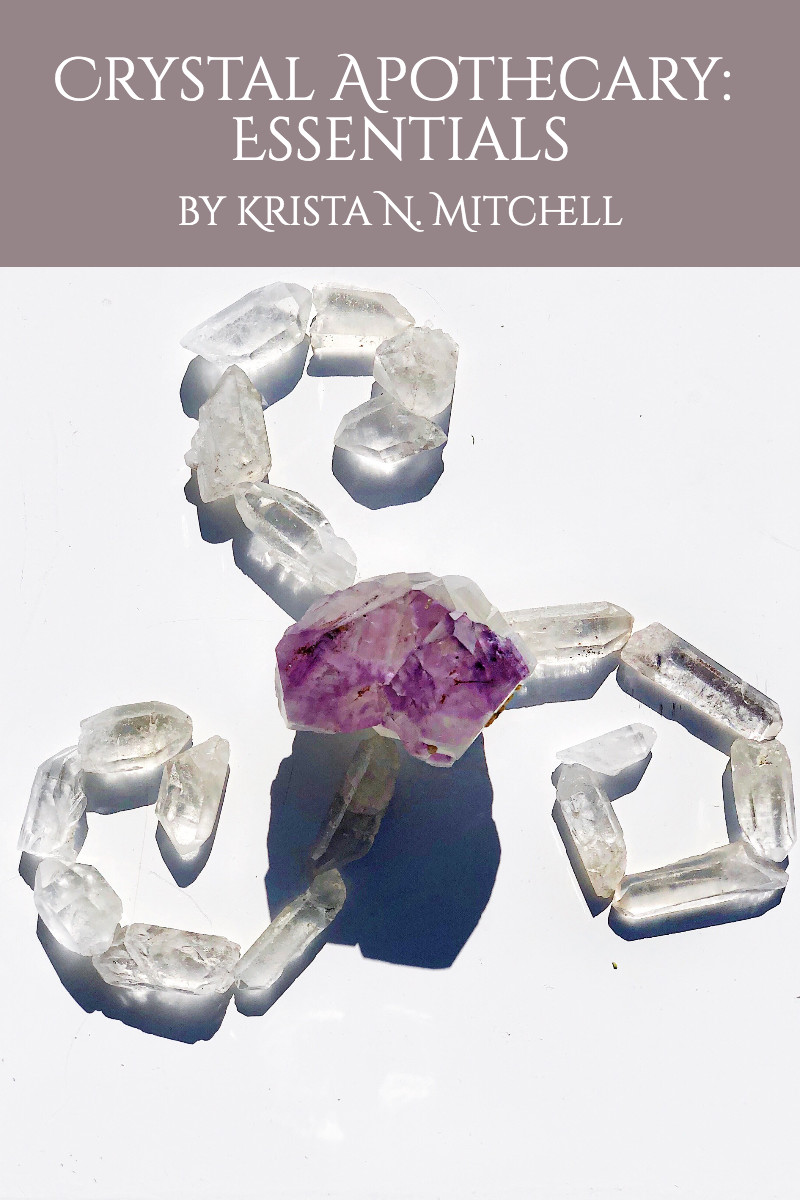 Crystal Apothecary Essentials by Krista N. Mitchell