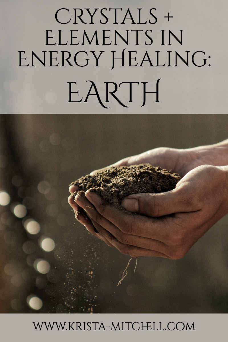 Crystals + Elements in Energy Healing: EARTH