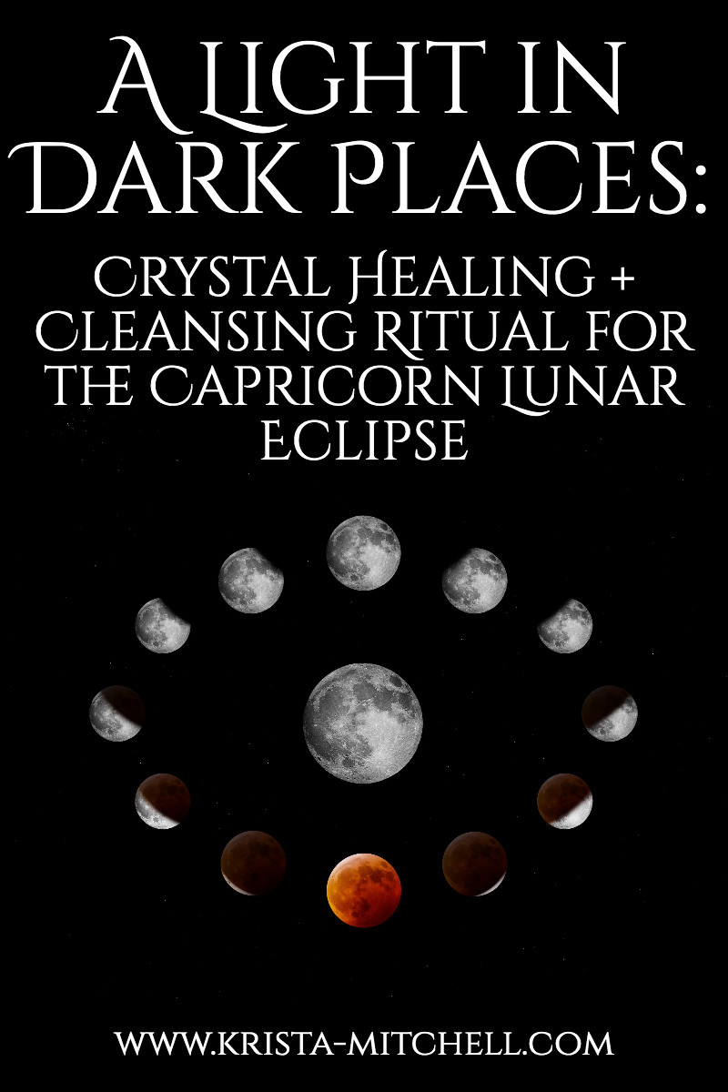 A LIGHT IN DARK PLACES: CRYSTAL HEALING + CLEANSING RITUAL FOR THE CAPRICORN LUNAR ECLIPSE