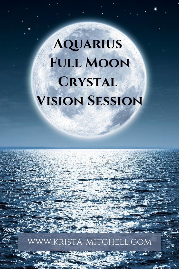 Aquarius Full Moon Crystal Vision Session by Krista N. Mitchell / www.krista-mitchell.com