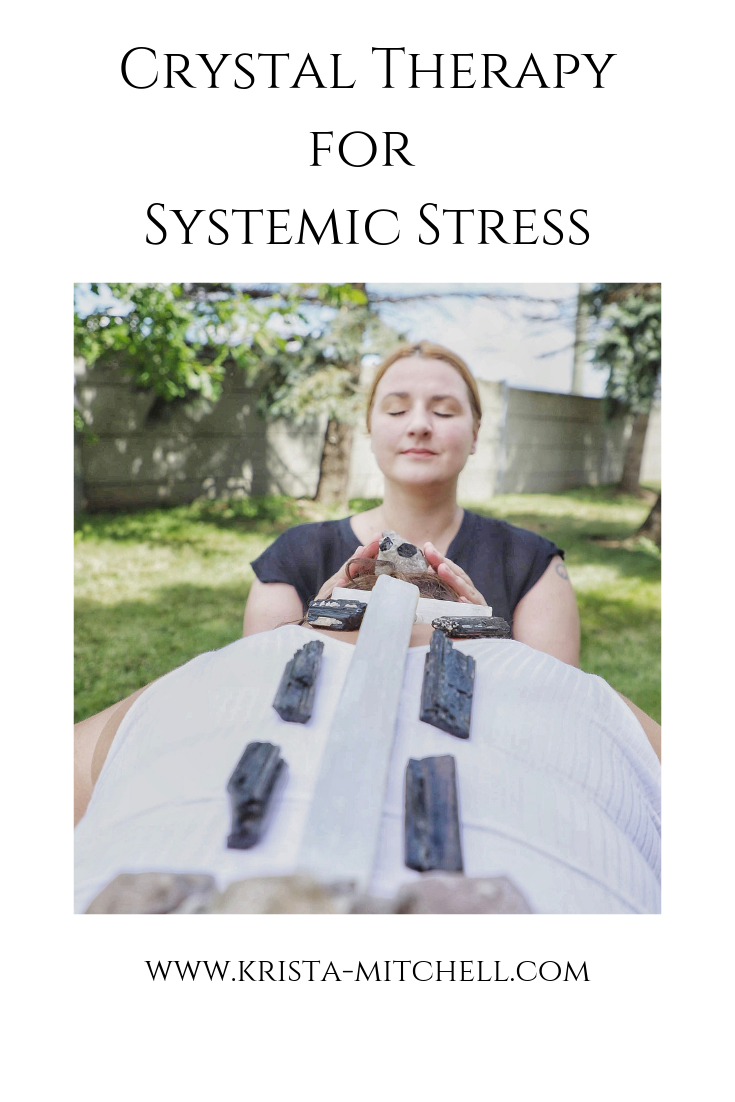 Crystal Therapy for Systemic Stress  / krista-mitchell.com