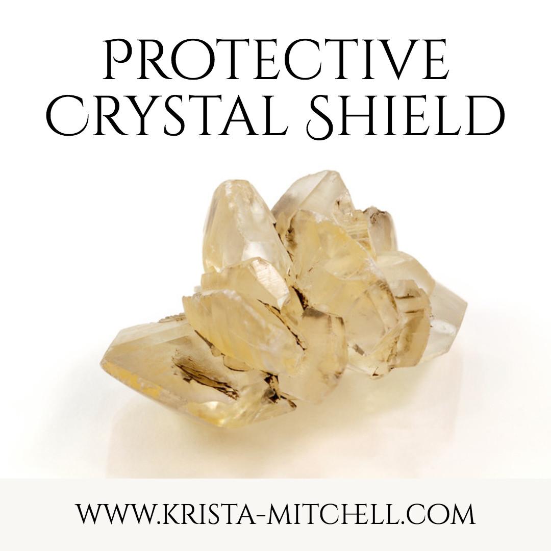 Protective Crystal Shield / krista-mitchell.com