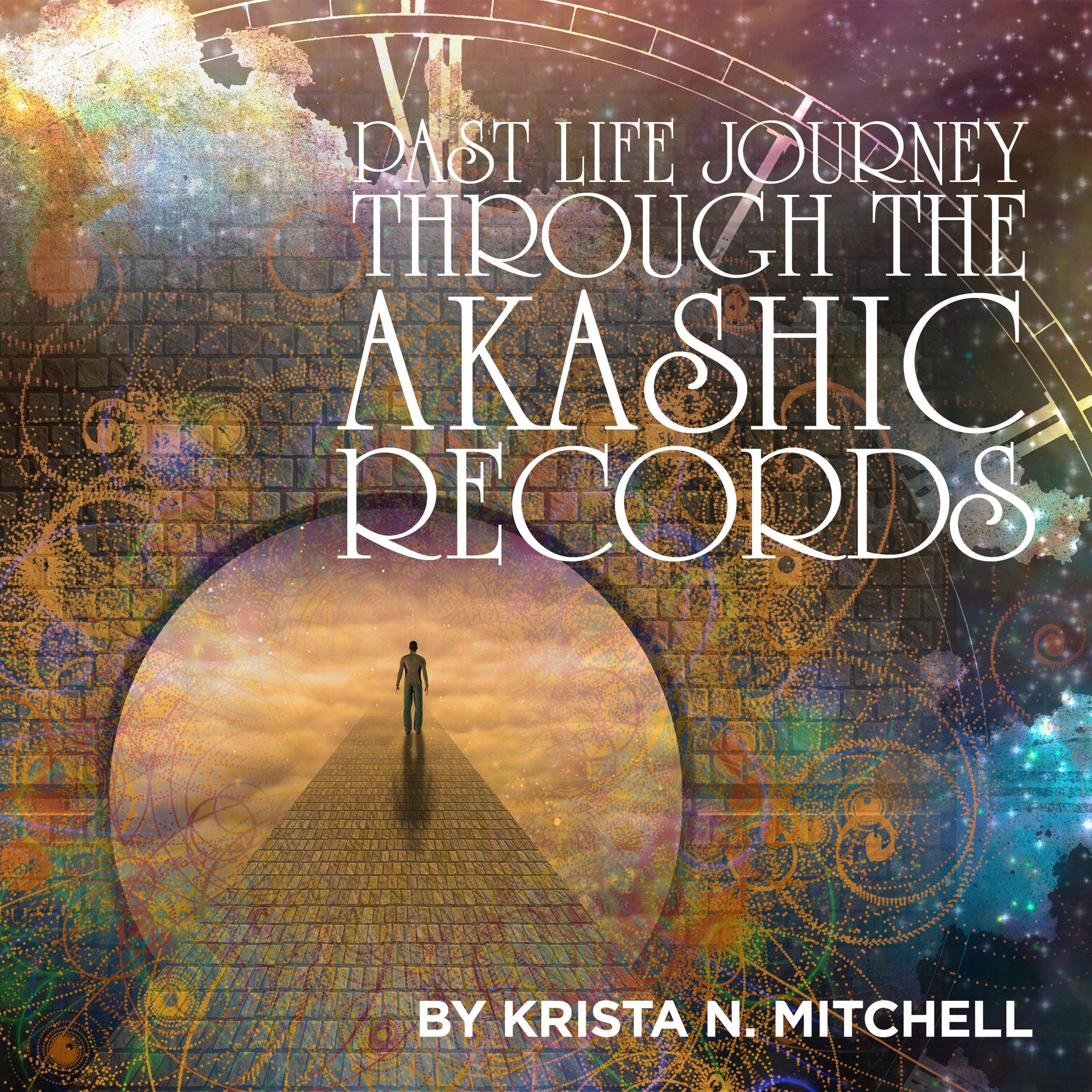 Past Life Journey Through the Akashic Records / krista-mitchell.com