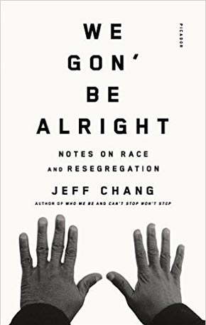 Chang,-WE-GON'-BE-ALRIGHT,-2016.jpg