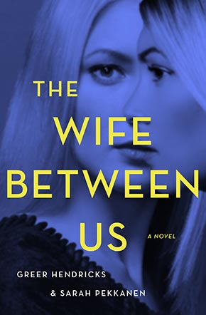 Pekkanen-and-Hendricks,-THE-WIFE-BETWEEN-US,-2018.jpg