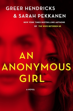 Sarah Pekkanen & Greer Hendricks - ANONYMOUS GIRL.jpg