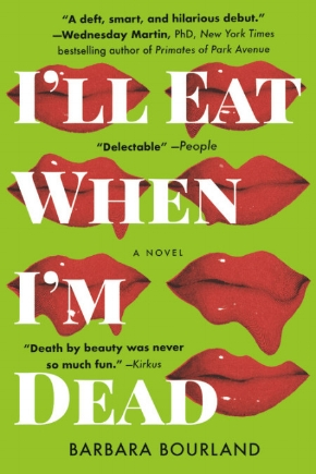 Barbara Bourland - I'LL EAT WHEN I'M DEAD ppb.jpg