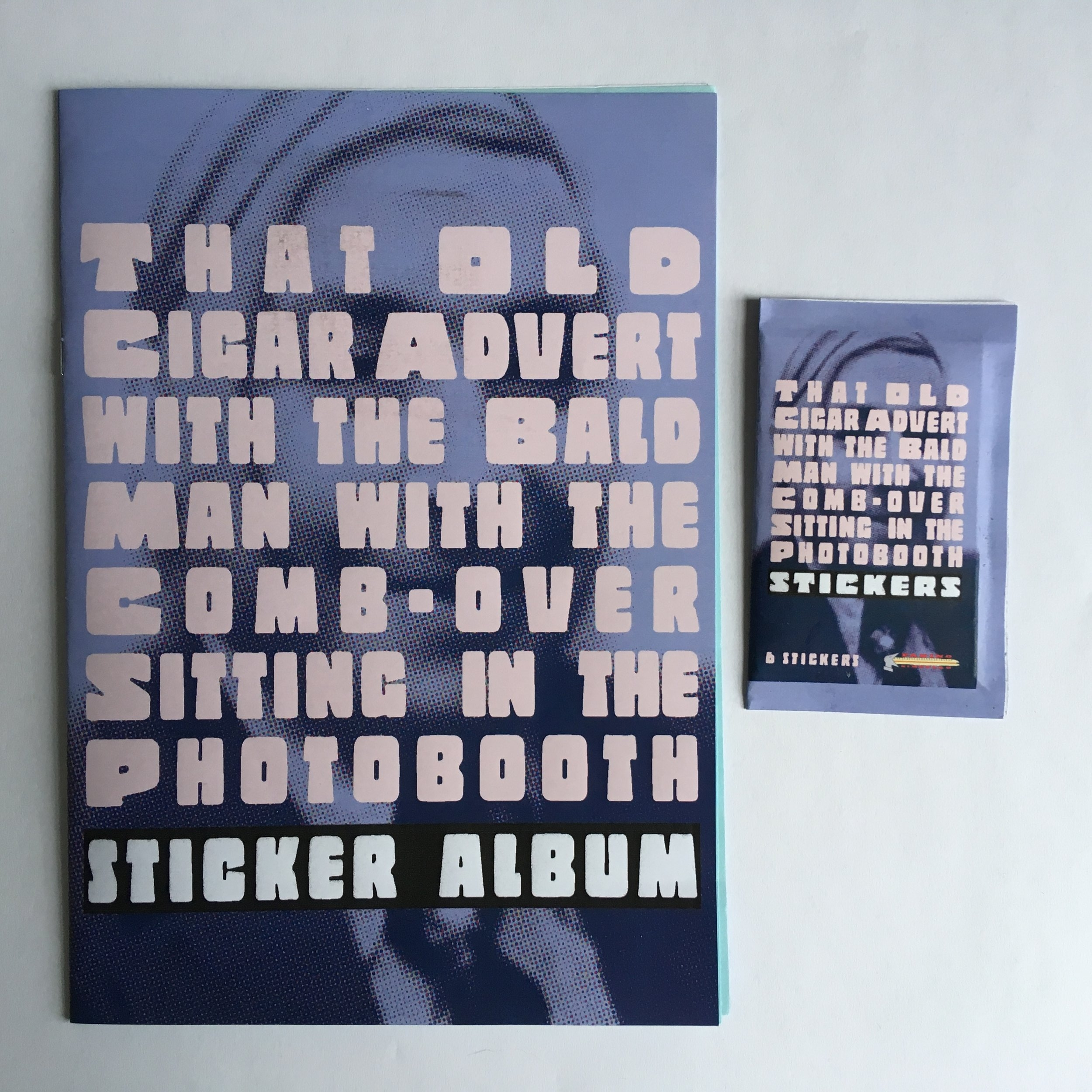 That Old Cigar Advert with the Bald Man with the Comb-Over Sitting in the Photobooth Sticker Album