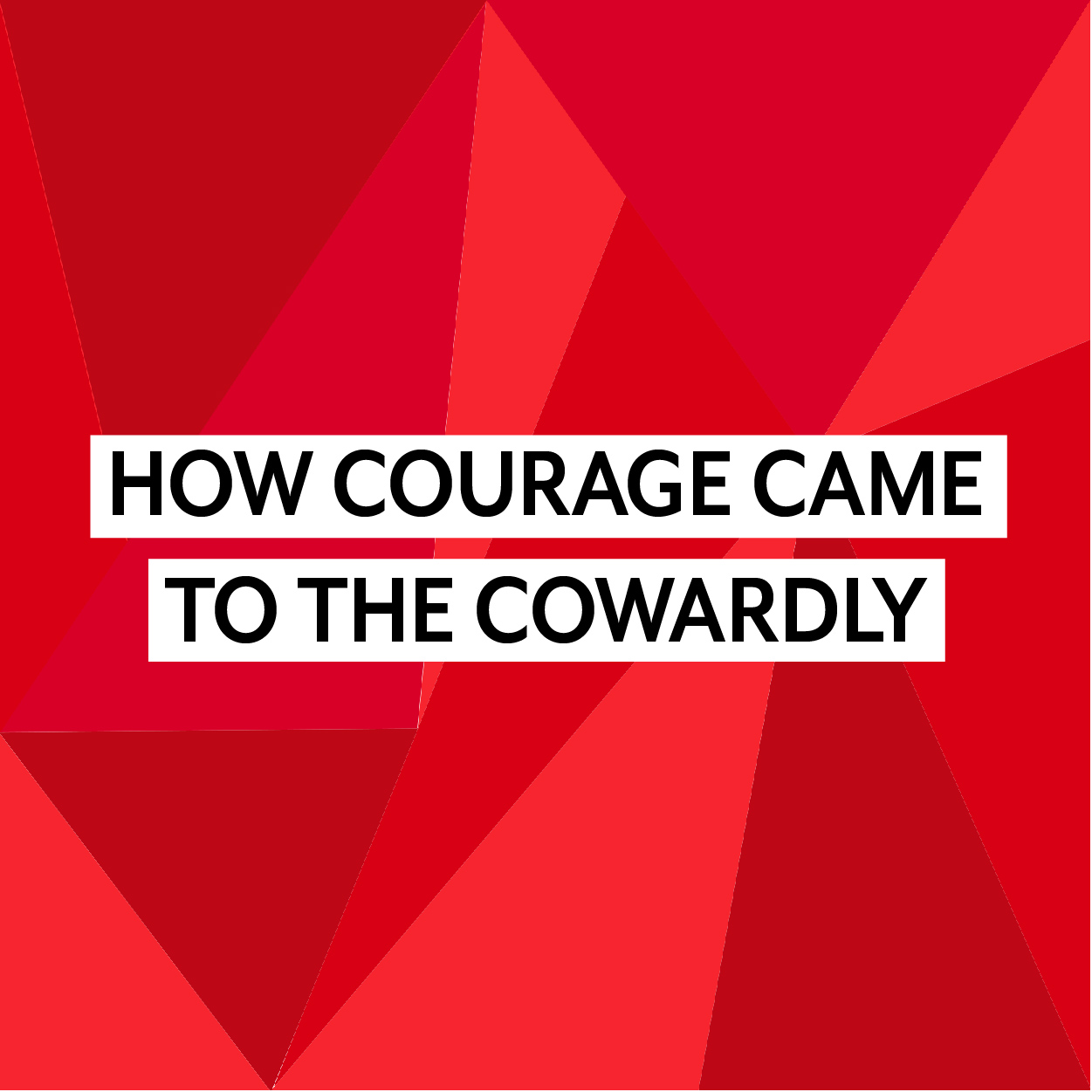 How Courage Came to the Cowardly-01.jpg