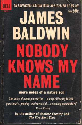 """""""Nobody Knows My Name"""" by James Baldwin"""