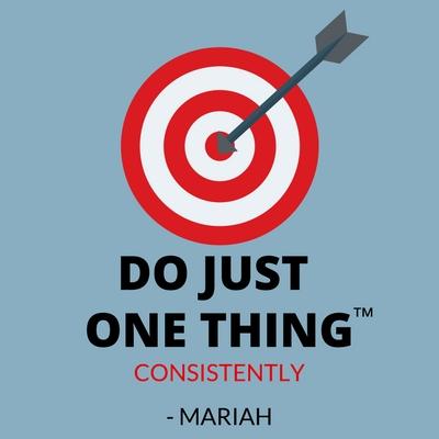 MariahRiess_Blog_DoJustOneThing.jpg