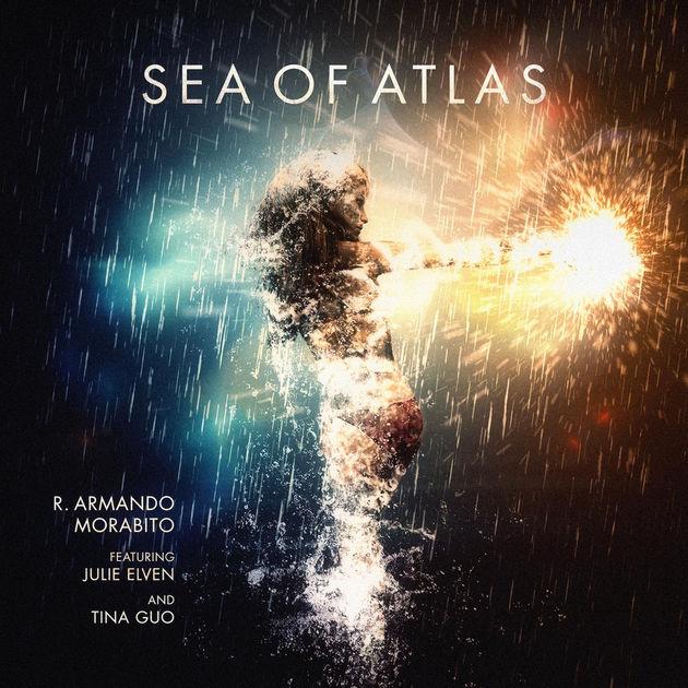 R. Armando Morabito - Sea of Atlas Tina Guo Julie Elven