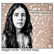 Maggie Roche - Where Do I Come From