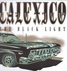 Calexico - The Black Light (20th Anniversary Edition)