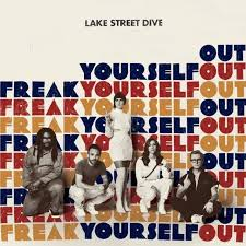 lake street dive - Freak Yourself Out