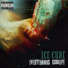 Ice Cube - Everythang's Corrupt