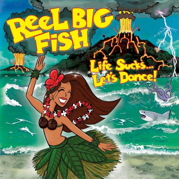 Reel Big Fish - Life Sucks . . . Let's Dance!