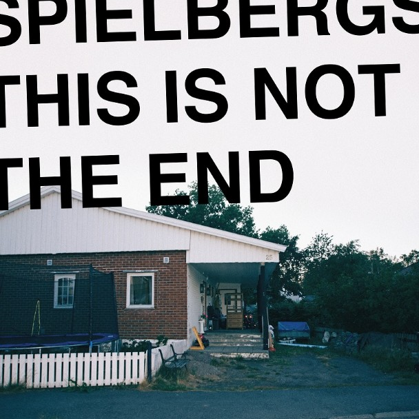 Speilbergs - This Is Not the End