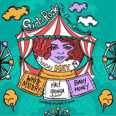 Girls Rock! Chicago BenefitWhite Mystery / Half Gringa / Baby Money / Mucca Pazza - Sleeping VillageMay 19th