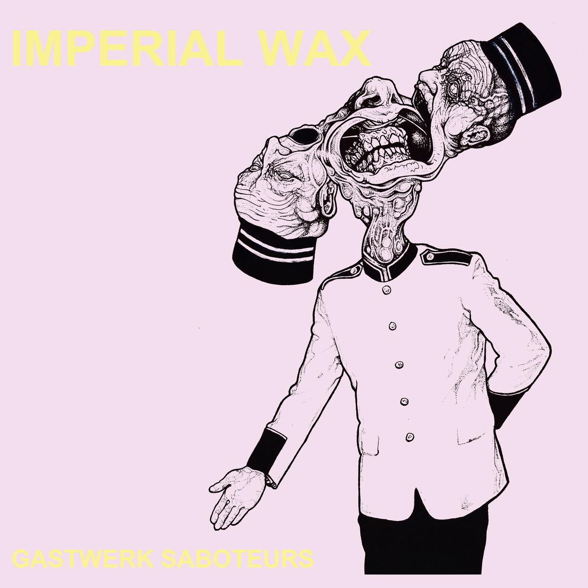 Imperial Wax _ Gastwerk Saboteurs.jpg