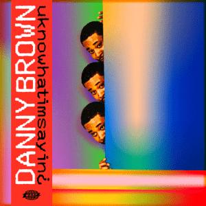 Danny_Brown_-_Uknowhatimsayin.png