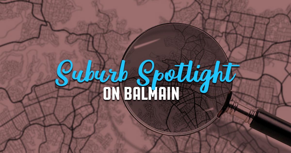 suburb Balmain sydney spotlight inner west  buyers agent michelle may