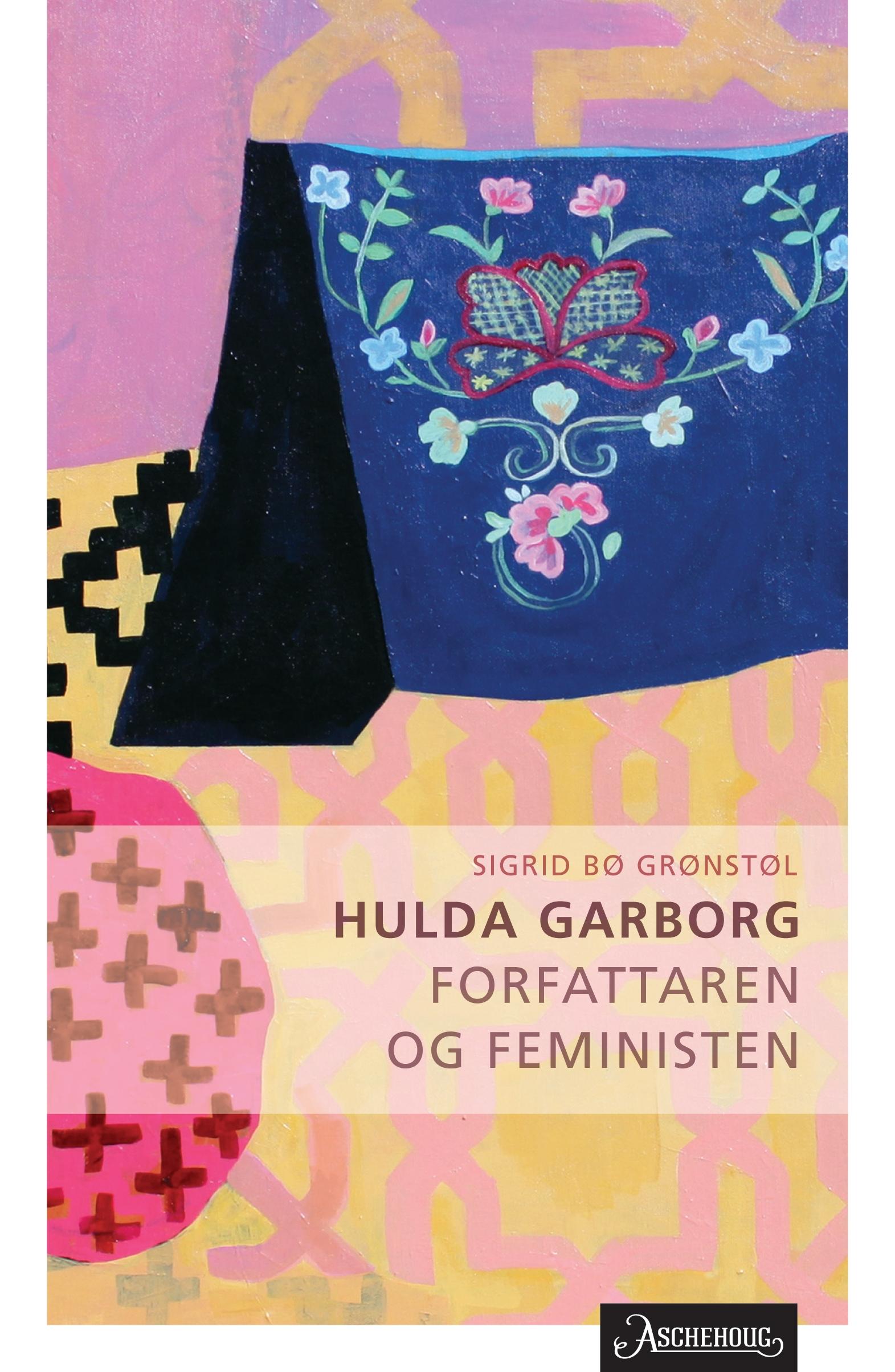 - BOKOMSLAGMALERI2012Hulda GarborgFORFATTEREN OG FEMINISTENSIGRID BØ GRØNSTØLASCHEHOUG