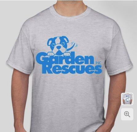Your purchase of a Garden Rescues T-Shirt helps us save more dogs!!!!!