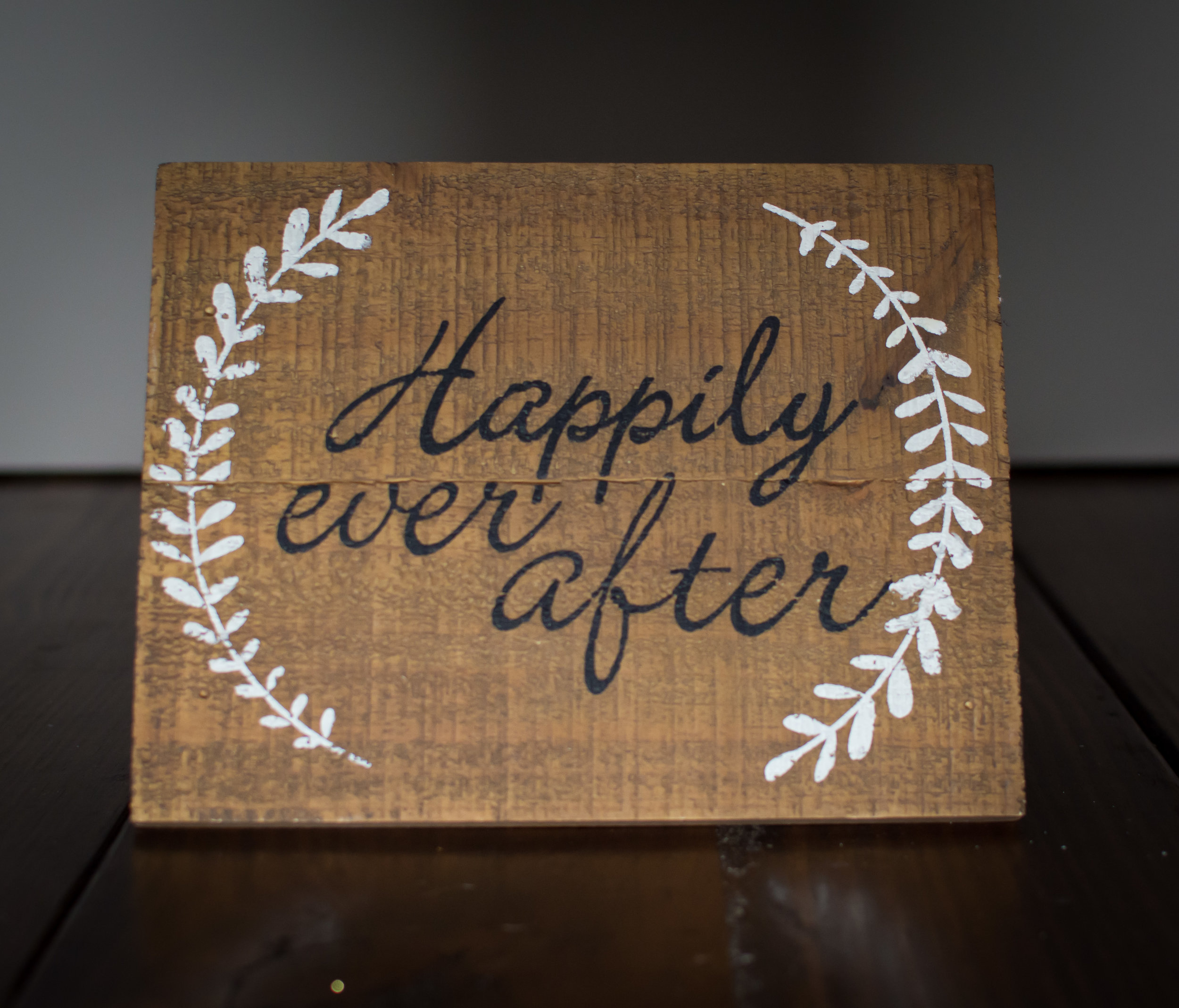 happily ever after sign   Size-  Price: $5.00  Inquire about quantity and availability.