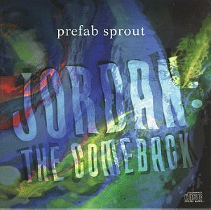 Prefab Sprout - Jordan: The Comeback