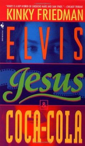 Kinky Friedman - Elvis, Jesus and Coca-Cola