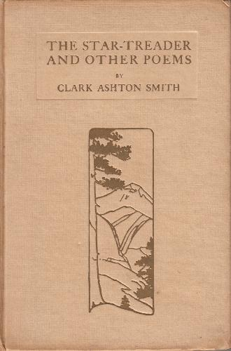 Clark Ashton Smith - The Star-Treader and other poems