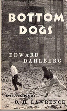 Edward Dahlberg - Bottom Dogs