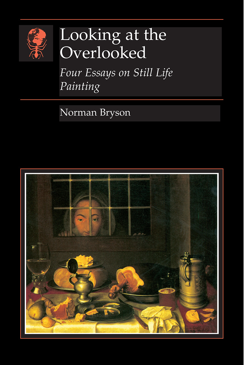 Norman Bryson - Looking at the Overlooked