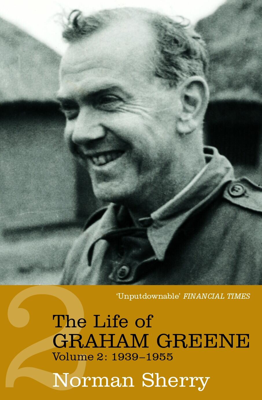 Norman Sherry - The Life of Graham Greene 2