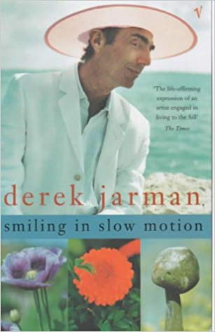 Derek Jarman - Smling in Slow Motion