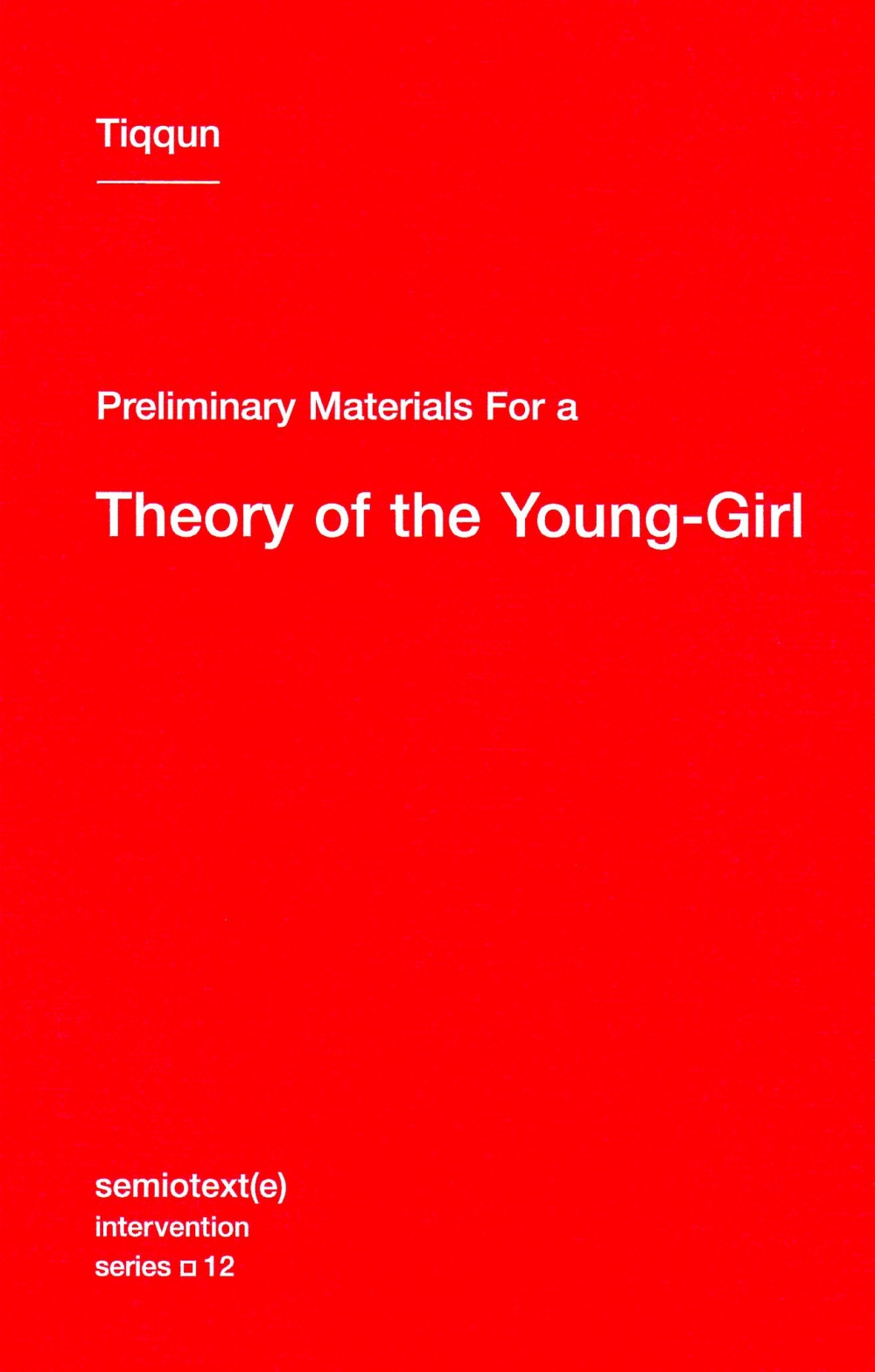Tiqqun - Preliminary Materials for a Theory of the Young-Girl