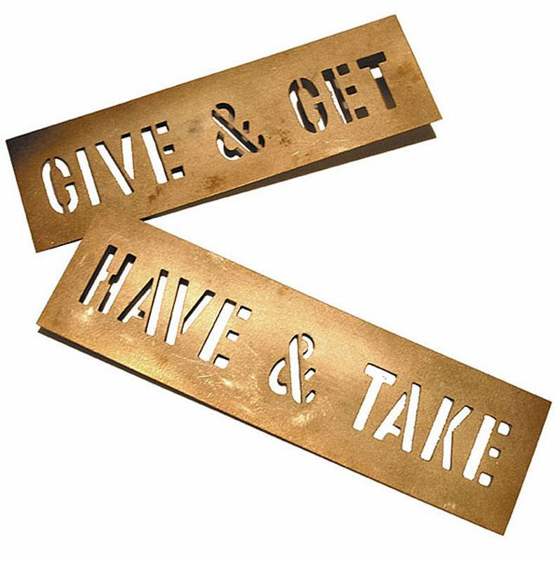 Lawrence Weiner - Give & Get Have & Take