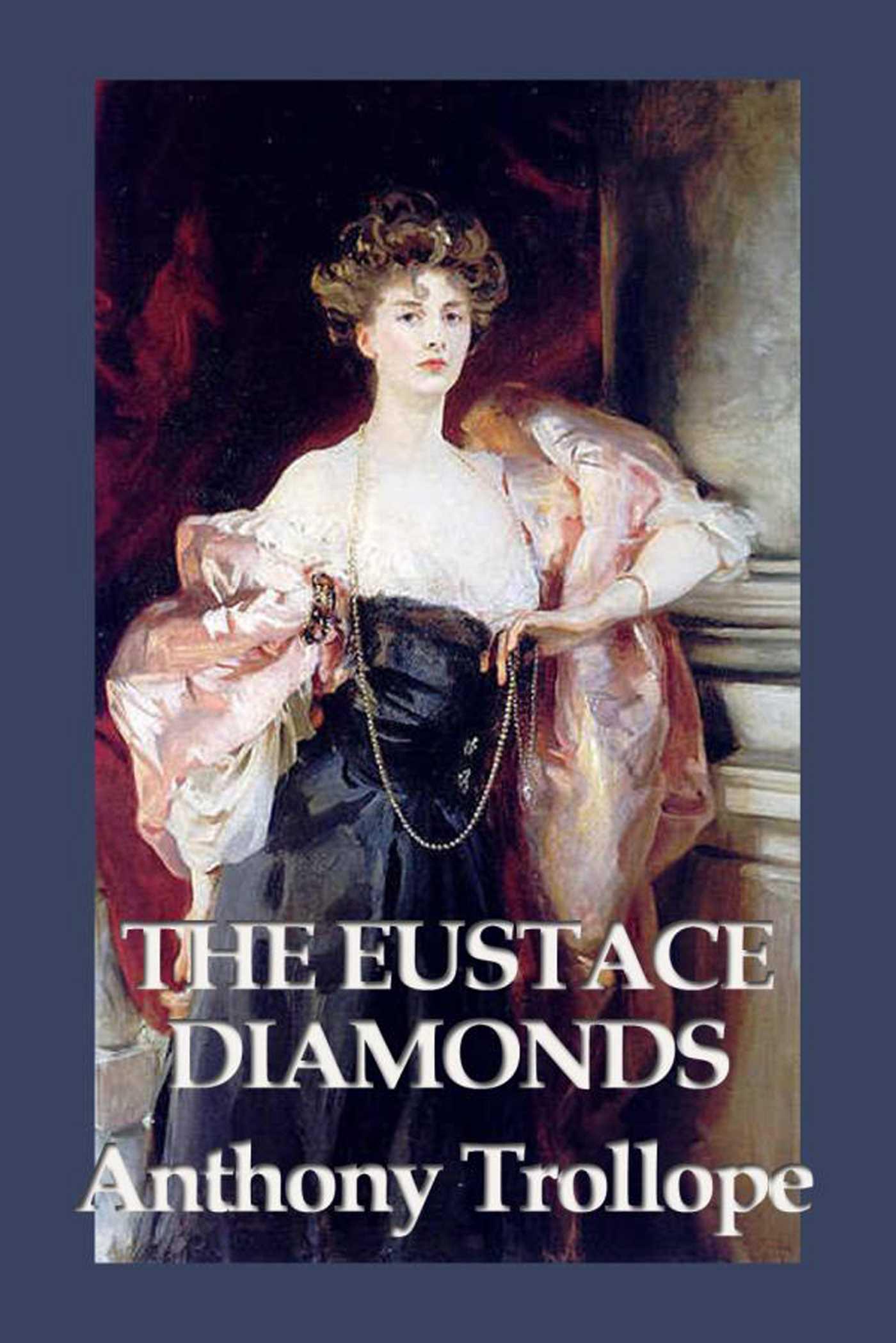 Anthony Trollope - The Eustace Diamonds