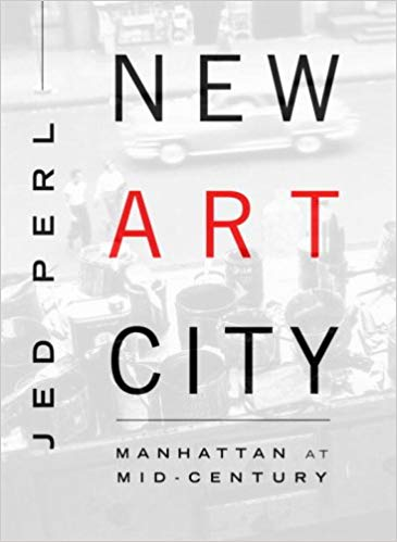 Jed Perl - New Art City