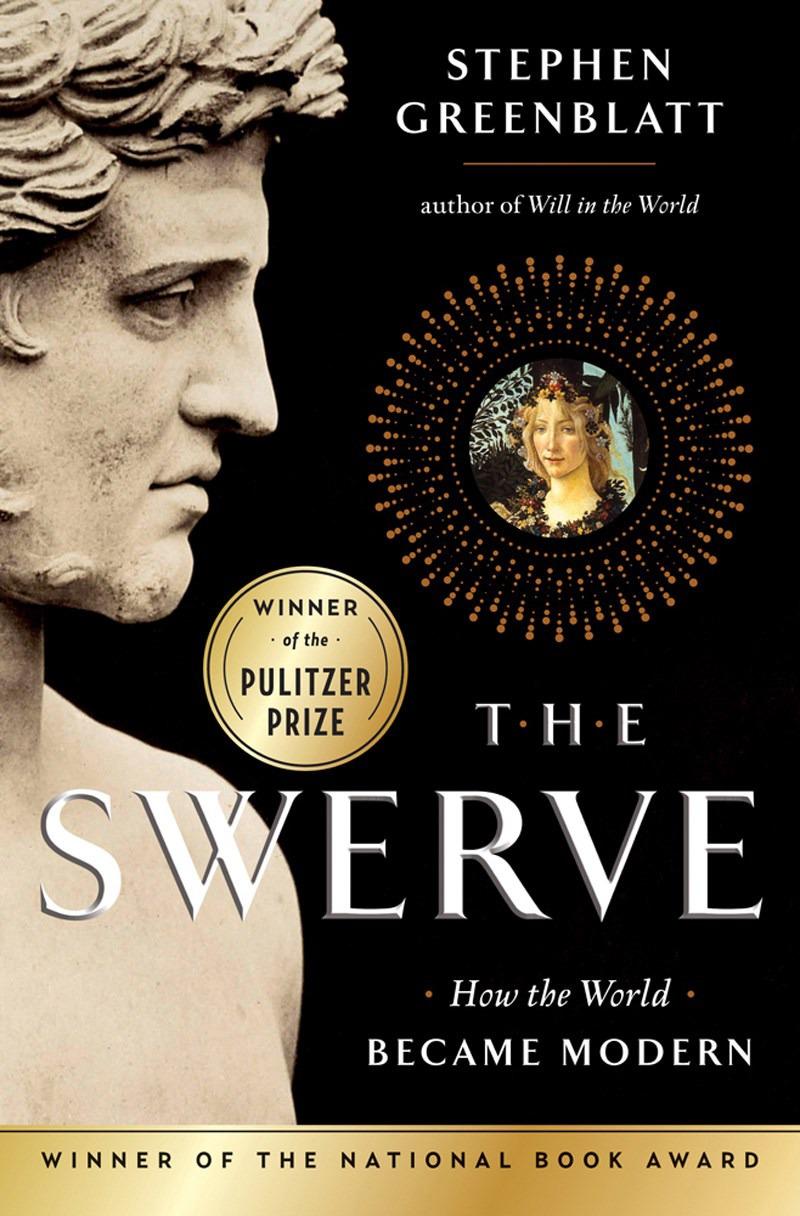 Stephen Greenblatt - The Swerve, How the World became modern