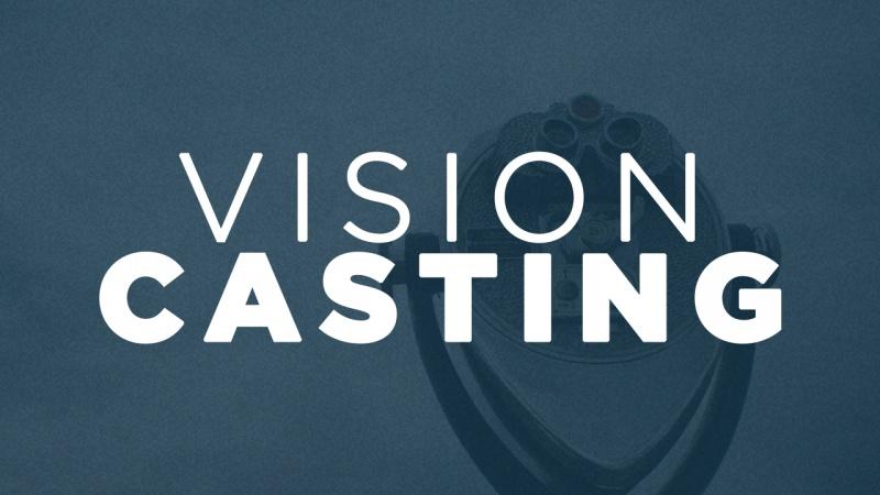 Vision Casting March 4, 2018 - December 2, 2018