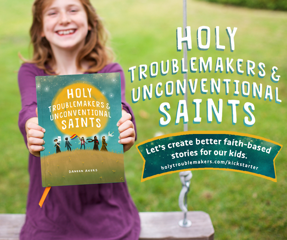Holy Troublemakers & Unconventional Saints - Kickstarter - Facebook