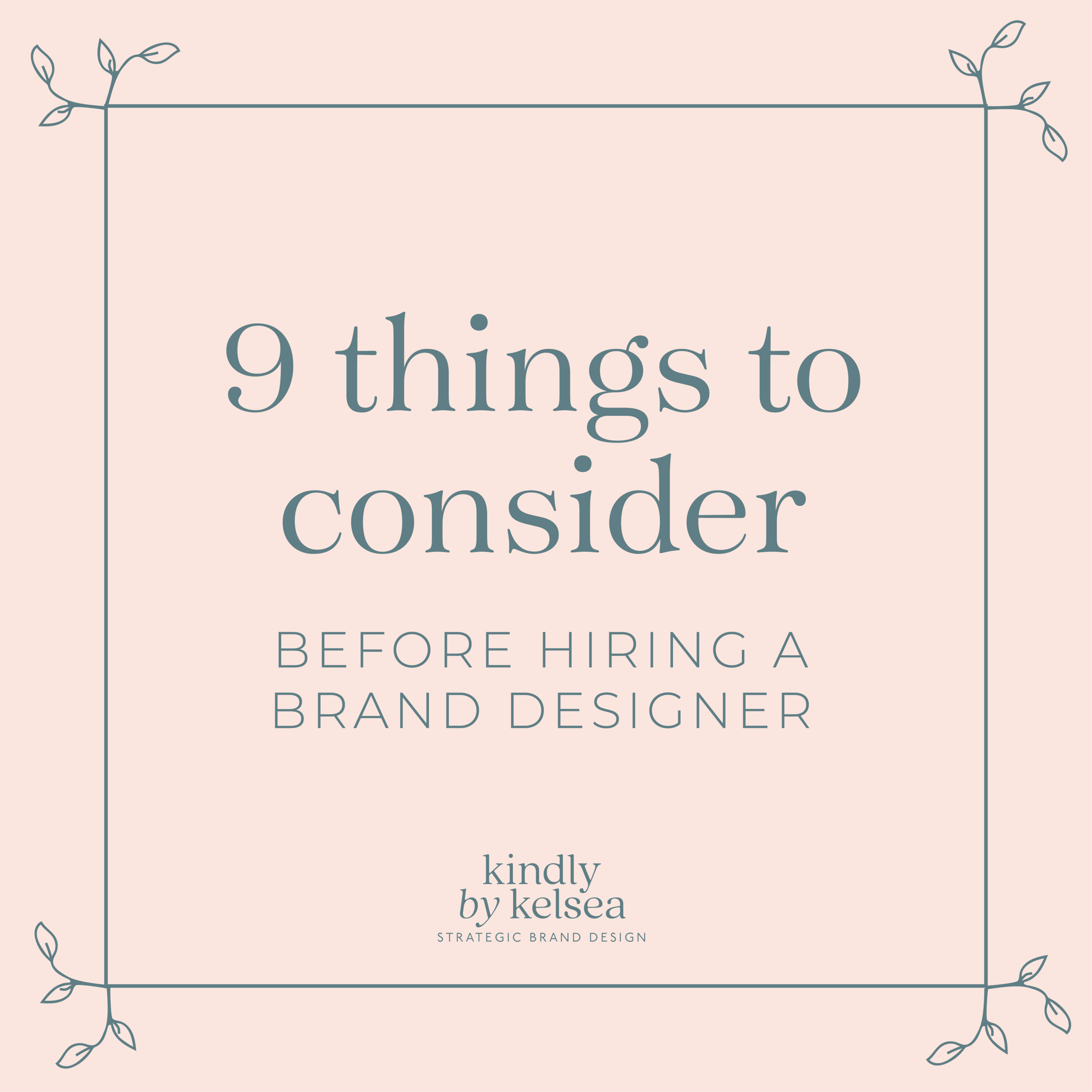 What to Know Before Hiring a Brand Designer by Kindly by Kelsea