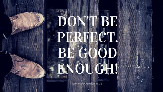 don't beperfect.be good enough!.png