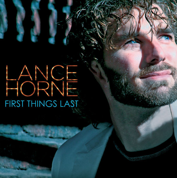 LANCE HORNE    First Things Last