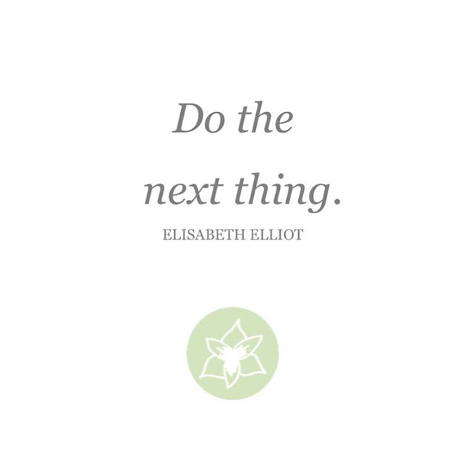 When we feel overwhelmed, our minds can flood with many thoughts, to-do lists, and possible solutions. Or our minds go blank and we are not sure where to turn or what to do. In these moments, we must remind ourselves to just do the next thing. Not all of the things, or none of the things, just the next.