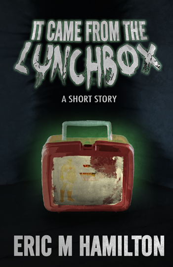 It Came from the Lunchbox - Light Horror / All Ages / Humorous