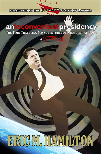 An Inconvenient Presidency - Alternate History / Time Travel / Humorous