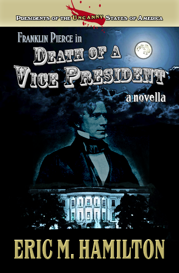 Death of a Vice President - Alternate History / Gothic Horror / Psychological Thriller